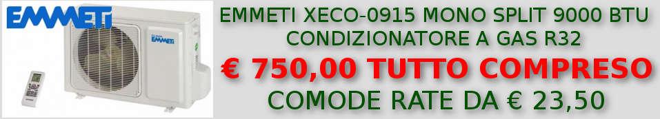 Condizionatore EMMETI XECO-0915 MONO SPLIT 9000 BTU in offerta e a rate