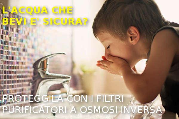 Purificazione e sanificazione dell'acqua di rubinetto con i sistemi a osmosi inversa